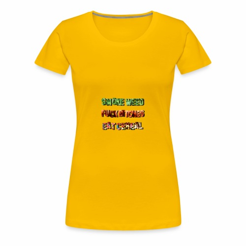Smoke Fuck Eat - Women's Premium T-Shirt
