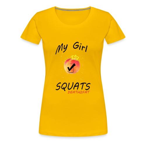My Girl SQUATS ;) - Women's Premium T-Shirt