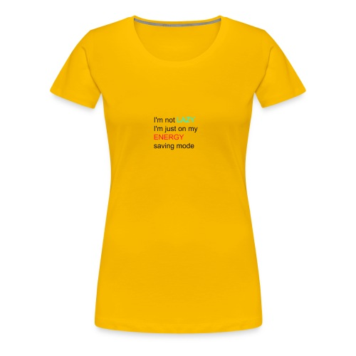 lazy girl quote - Women's Premium T-Shirt
