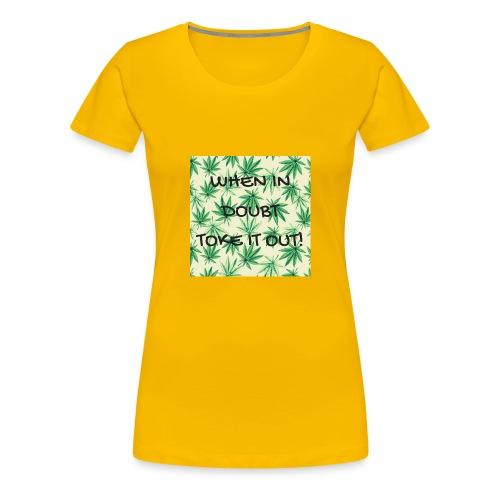 WHEN IN DOUBTTOKE IT OUT - Women's Premium T-Shirt