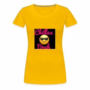 Chillax Bruh Black in Black edition - Women's Premium T-Shirt