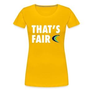 That s Fair - Women's Premium T-Shirt