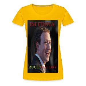 ZUCK YOU DROI - Women's Premium T-Shirt