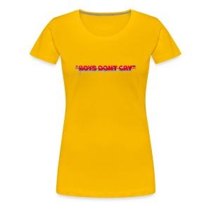 BOYS DON'T CRY  - Women's Premium T-Shirt