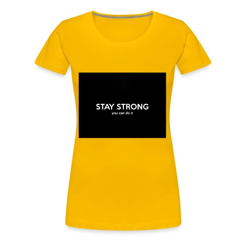stay strong you can do it - Women's Premium T-Shirt