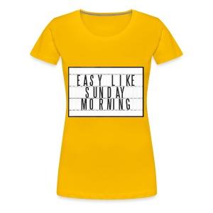 Easy Like Sunday Morning - Women's Premium T-Shirt
