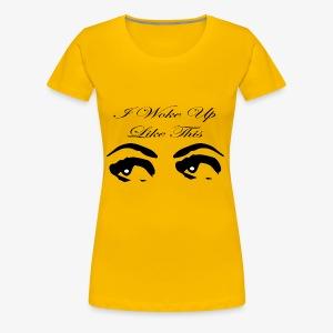 i woke up like this - Women's Premium T-Shirt
