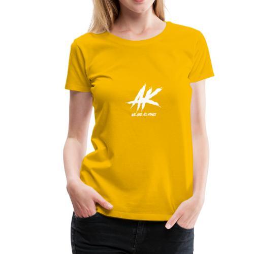AK We are all Kings - Women's Premium T-Shirt