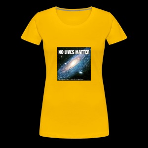 no lives matter - Women's Premium T-Shirt