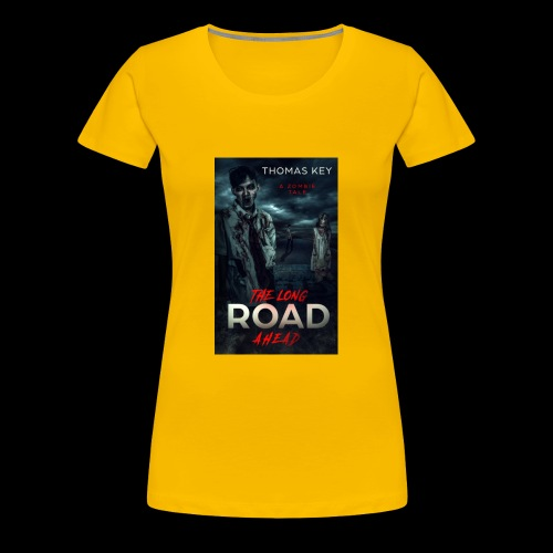 The Long Road Ahead A Zombie Tale Book Cover - Women's Premium T-Shirt