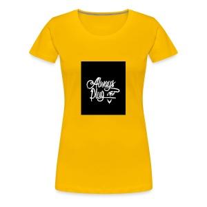 Always Plug - Women's Premium T-Shirt