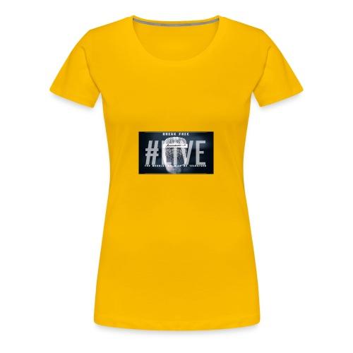 Break Free Go Live - Women's Premium T-Shirt