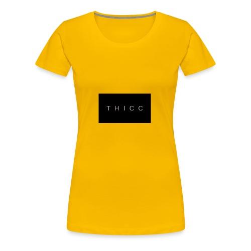 T H I C C T-shirts,hoodies,mugs etc. - Women's Premium T-Shirt