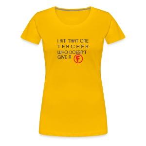 tEACHER f - Women's Premium T-Shirt