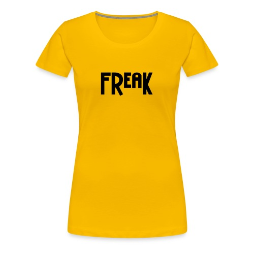 Freak - Women's Premium T-Shirt