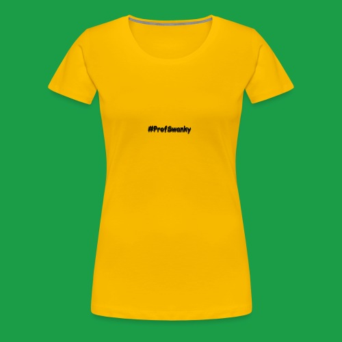 #ProfSwanky - Women's Premium T-Shirt
