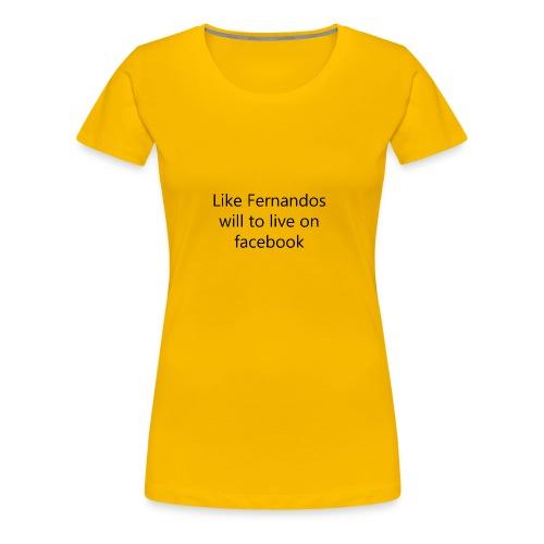 Fernandos Will To Like - Women's Premium T-Shirt