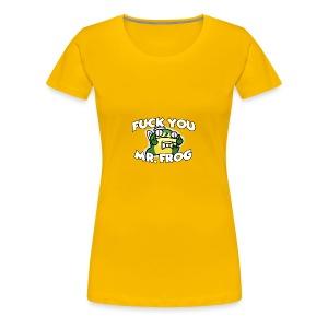 Fuk You Mr. Frog - Women's Premium T-Shirt