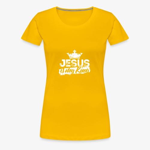 Jesus is my king religious shirt - Women's Premium T-Shirt