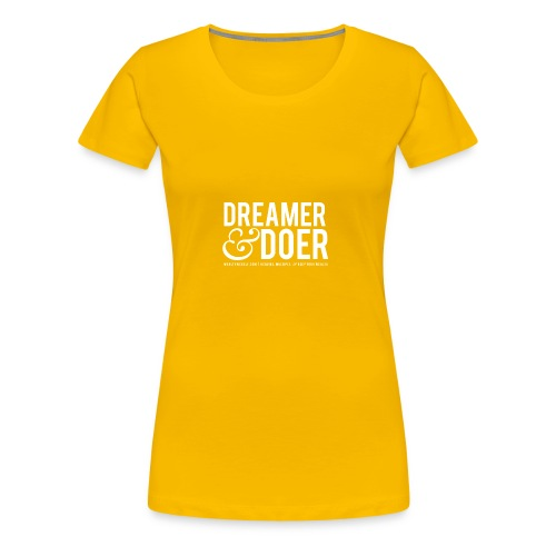 Wealth Weekly Dreamer and Doer Tee - Women's Premium T-Shirt