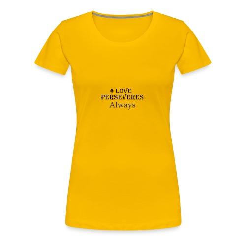 Love Perseveres - Women's Premium T-Shirt