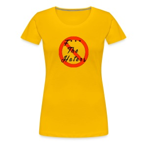 F*** The Haters with style - Women's Premium T-Shirt