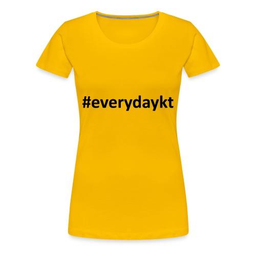 everydaykt single - Women's Premium T-Shirt