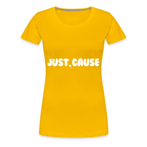 Just Cause Mens T-Shirt - Women's Premium T-Shirt