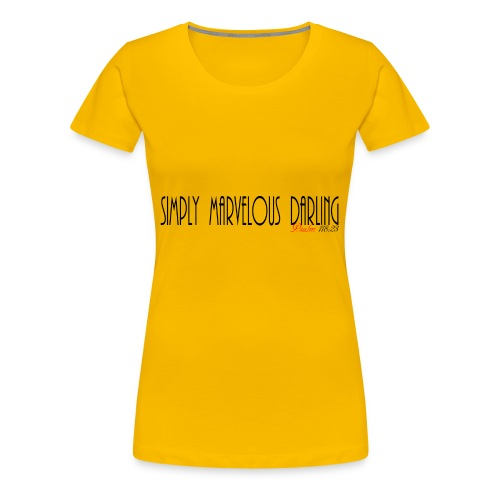 SimplyMarvelousDarling - Women's Premium T-Shirt