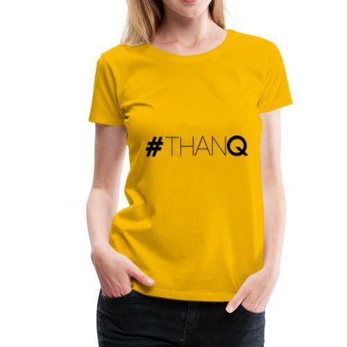 #ThankQ - Women's Premium T-Shirt