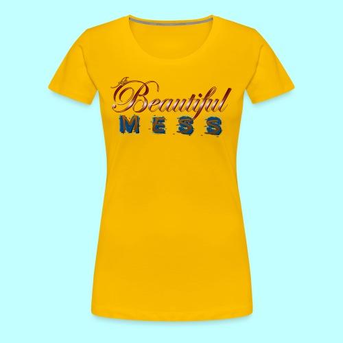A Beautiful Mess - Women's Premium T-Shirt