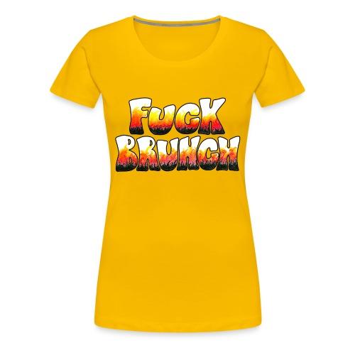 Fuck Brunch Flames - Women's Premium T-Shirt
