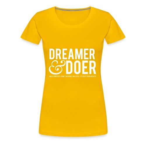 Wealth Weekly Dreamer and Doer Tee - Women's Premium T-Shirt