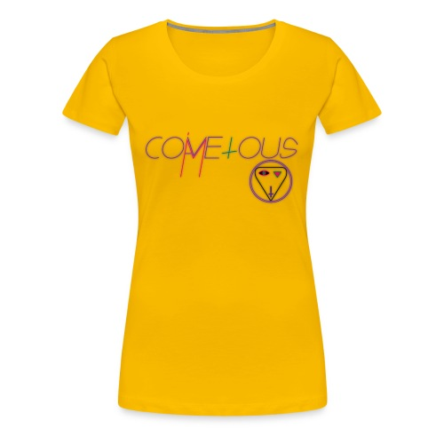 I am covetous, come to us - Women's Premium T-Shirt