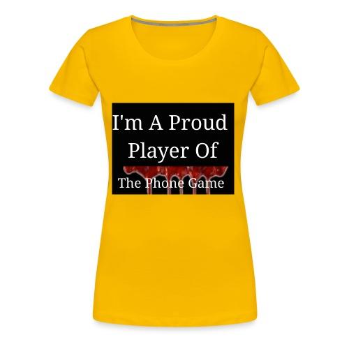 The Phone Game Proud Player - Women's Premium T-Shirt