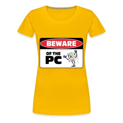 Beware of the PC - Women's Premium T-Shirt
