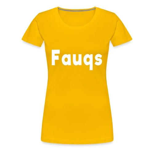 Fauqs Hoodie - Women's Premium T-Shirt