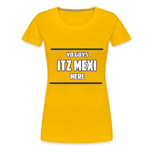 Itz Mexi - Women's Premium T-Shirt