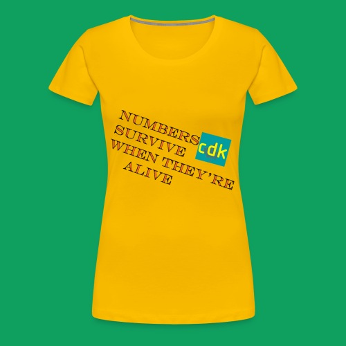 NUMBERS SURVIVE WHEN THEY'RE ALIVE - Women's Premium T-Shirt