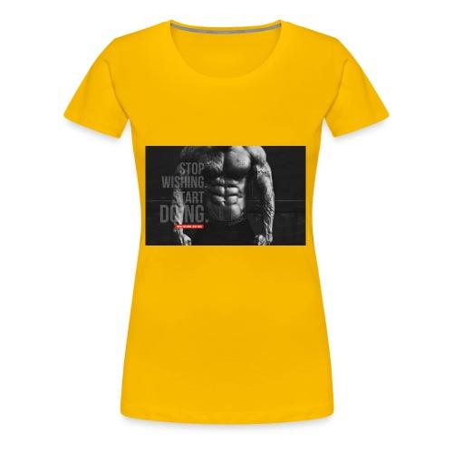 Stop wishing start doing - Women's Premium T-Shirt