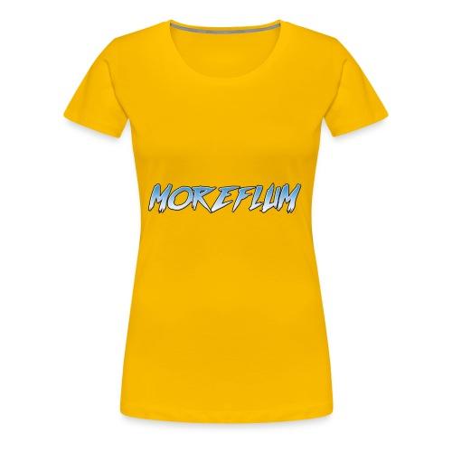 MoreFlum - Women's Premium T-Shirt