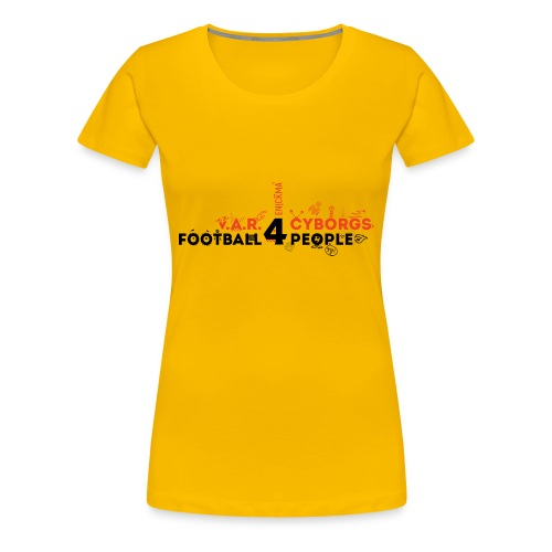 V.A.R. for Cyborgs. Football for People. - Women's Premium T-Shirt