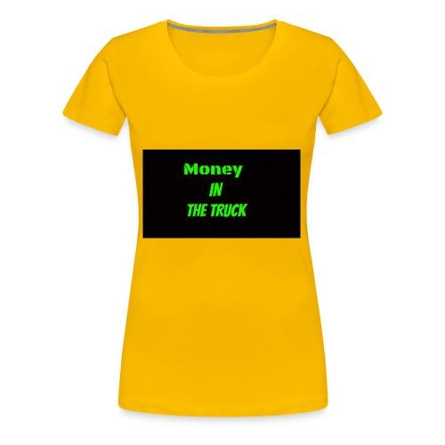 Money In The Truck - Women's Premium T-Shirt