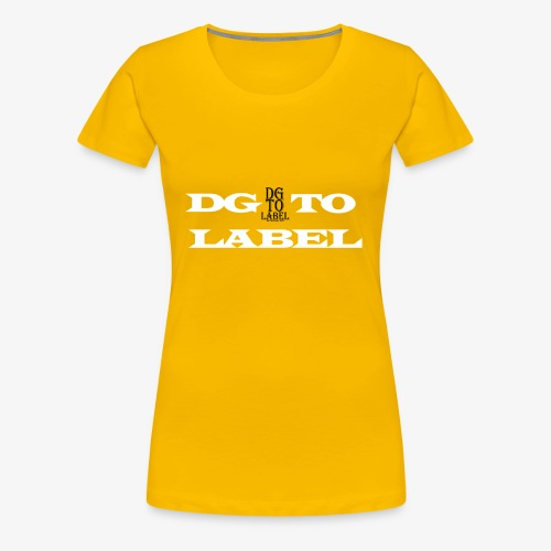 DGTO LABEL - Women's Premium T-Shirt