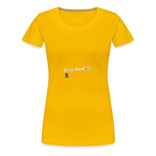 Stay yall ass humble! - Women's Premium T-Shirt