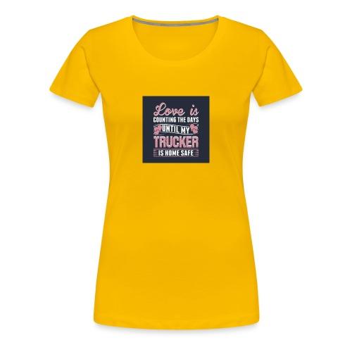 Trucker - Women's Premium T-Shirt
