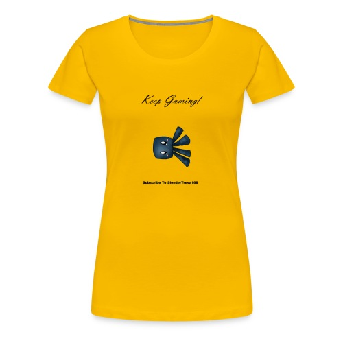 Keep Gaming! - Women's Premium T-Shirt