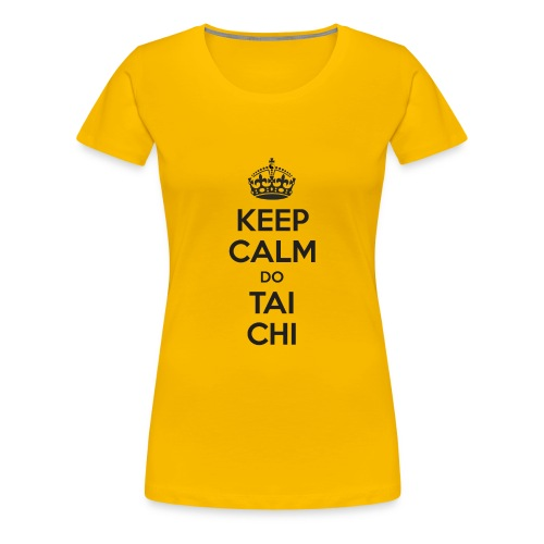 Keep Calm do Tai Chi - Women's Premium T-Shirt