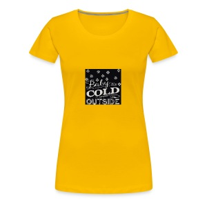 baby its cold outside 200 x 200 - Women's Premium T-Shirt