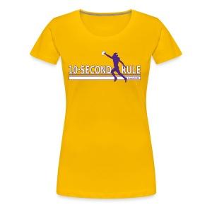 10 Second Rule (January 14, 2018) - Women's Premium T-Shirt